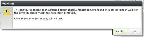 Warning prompt, stating that the configuration has been adjusted automatically. Mappings were found that are no longer valid for the context. These mappings have been removed. Save these changes or they will be lost.
